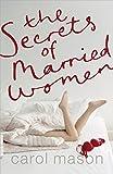 The Secrets of Married Women Carol Mason