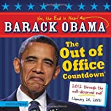 2012 Barack Obama Out of Office Countdown wall calendar: Yes, The End is Near ~ Sourcebooks
