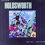 Metal Fatigue by Holdsworth, Allan (2005-06-23)