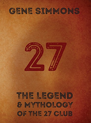 27 The Legend And Mythology Of The 27 Club [Simmons, Gene] (Tapa Dura)