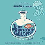 The Fourteenth Goldfish | Jennifer L. Holm