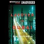 Layover in Dubai   Dan Fesperman