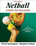 Netball: Steps to Success - 2nd Edition (Steps to Success: Sports)