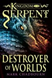 img - for Destroyer of Worlds (Kingdom of the Serpent, Book 3) book / textbook / text book