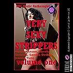 Very Sexy Strippers, Volume One: Five Explicit Erotica Stories | Melody Anson,Sonata Sorento,Sandra Strike,Jeanna Yung
