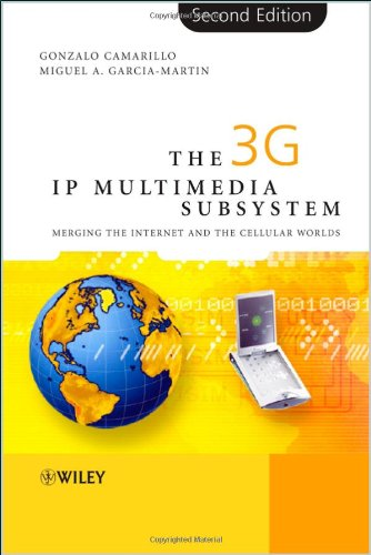The 3G Ip Multimedia Subsystem (Ims): Merging The Internet And The Cellular Worlds, Second Edition