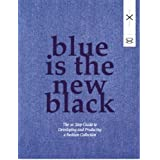 Blue Is the New Black: The 10 Step Guide to Developing and Producing a Fashion Collectionby Susie Breuer