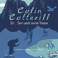 Dr. Siri und seine Toten Hörbuch von Colin Cotterill Gesprochen von: Jan Josef Liefers