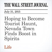 Hoping to Become Tourist Haunt, Nevada Town Finds Boost in Spirits (       UNABRIDGED) by Jim Carlton Narrated by Ken Borgers