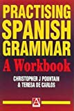 img - for Practising Spanish Grammar: A Workbook (Practising Grammar Workbooks) (Spanish Edition) book / textbook / text book