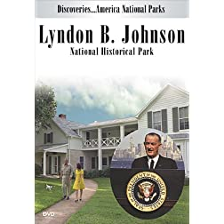Discoveries...America National Parks: Lyndon B. Johnson National Historical Park