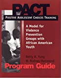 img - for Pact: Positive Adolescent Choices Training a Model for Violence Prevention Groups With African American Youth by Yung, Betty R., Hammond, W. Rodney (1995) Paperback book / textbook / text book