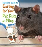 img - for Squeak's Guide to Caring for Your Pet Rats or Mice (Pets' Guides) book / textbook / text book