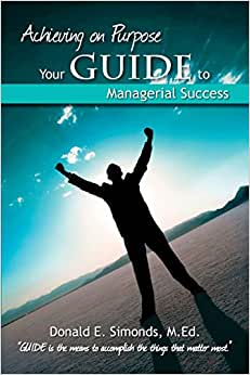 Achieving On Purpose:: Your GUIDE To Managerial Success