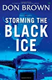 Storming the Black Ice (Pacific Rim Series) Don Brown
