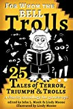 img - for For Whom the Bell Trolls: Tales of Terror, Triumph & Trolls book / textbook / text book