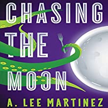 Chasing the Moon Audiobook by A. Lee Martinez Narrated by Khristine Hvam