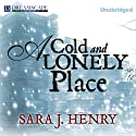 A Cold and Lonely Place (       UNABRIDGED) by Sara J. Henry Narrated by Abby Craden