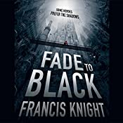 Fade to Black | Francis Knight