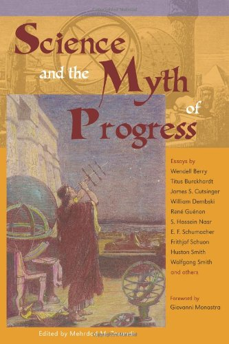 Science and the Myth of Progress Perennial Philosophy094159906X