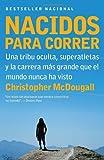 Image of Nacidos para correr: Superatletas, una tribu oculta y la carrera más grande que el mundo nunca ha visto (Vintage Espanol) (Spanish Edition)