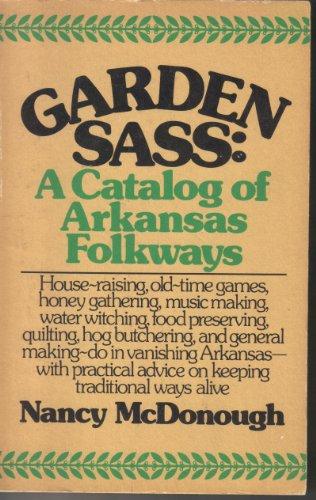 Garden sass: A catalog of Arkansas folkways, Nancy McDonough
