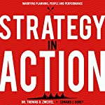 Strategy-in-Action: Marrying Planning, People and Performance | Thomas D. Zweifel,Edward J. Borey