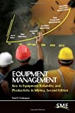 img - for Equipment Management, Second Edition: Key to Equipment Reliability and Productivity in Mining book / textbook / text book