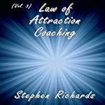 Law of Attraction Coaching, Vol. 3 | Stephen Richards