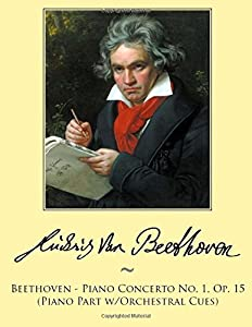 Beethoven - Piano Concerto No. 1, Op. 15 (Piano Part w/Orchestral Cues): 13 (Samwise Music For Piano) by CreateSpace Independent Publishing Platform