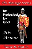 img - for Be Protected By God: Armor (The Message Series) book / textbook / text book