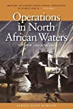 img - for Operations in North African Waters, October 1942-June 1943: History of United States Naval Operations in World War II, Volume 2 book / textbook / text book