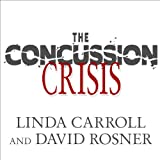 img - for The Concussion Crisis: Anatomy of a Silent Epidemic book / textbook / text book