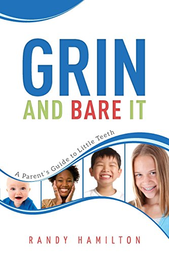 Grin And Bare It: A Parents Guide To Little Teeth PDF