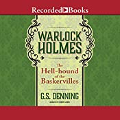 Warlock Holmes: The Hell-Hound of the Baskervilles: Warlock Holmes, Book 2 | G. S. Denning