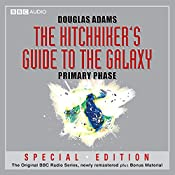 The Hitchhiker's Guide to the Galaxy: The Primary Phase (Dramatised) | [Douglas Adams]