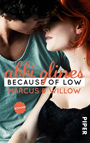 Abbi Glines - Because of Low - Marcus und Willow: Roman (Sea Breeze 2) (German Edition)
