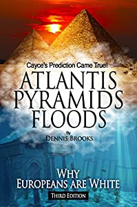 Atlantis Pyramids Floods: Why Europeans Are White by Dennis Brooks ebook deal