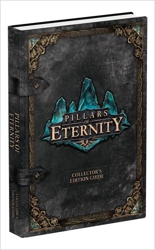 Pillars of Eternity Collector's Edition Strategy Guide (Prima Official Game Guides) written by Howard Grossman
