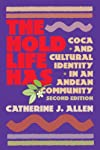 The Hold Life Has: Coca and Cultural Identity in an Andean Community (Smithsonian Series in Ethnographic Inquiry, No 12)