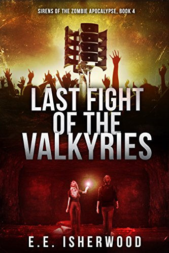 ebook: Last Fight of the Valkyries: Sirens of the Zombie Apocalypse, Book 4 (B01BVUPRP0)