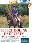 101 Schooling Exercises: For Horse an...