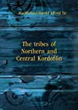 img - for The tribes of Northern and Central Kordof  n book / textbook / text book