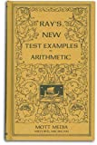 img - for Ray's new test examples in arithmetic (Ray's arithmetic series) book / textbook / text book