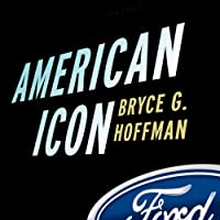 American Icon: Alan Mulally and the Fight to Save Ford Motor Company (       UNABRIDGED) by Bryce G. Hoffman Narrated by Pete Larkin