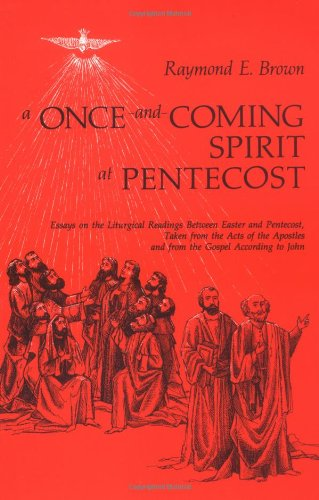 Download A Once And Coming Spirit At Pentecost Essays On The