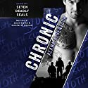 Chronic: Se7en Deadly SEALs, Book 2 Audiobook by Alana Albertson Narrated by Jason Clarke, Jennifer O'Donnell