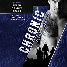 Chronic: Se7en Deadly SEALs, Book 2 Audiobook by Alana Albertson Narrated by Jason Clarke, Jennifer O'Donnell