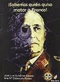 img - for  Sabemos Qui n Quiso Matar a Franco! book / textbook / text book