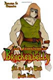 The Adventures of Brackenbelly - All in a Day's Work (Kinmaran Chronicles I.i) Gareth Baker
